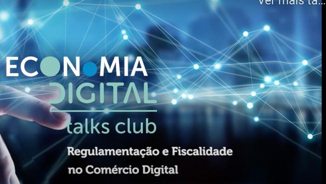 Best of Acepi & IDC Economia Digital Talks Club: Regulamentação e Fiscalidade no Comércio Digital